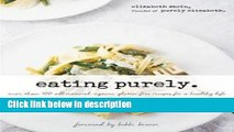 Books Eating Purely : More Than 100 All-Natural, Organic, Gluten-Free Recipes for a Healthy Life