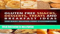 Books Gluten Free Snacks, Desserts, Treats and Breakfast Ideas : The Easy Gluten-Free Cookbook