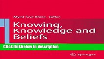 Ebook Knowing, Knowledge and Beliefs: Epistemological Studies across Diverse Cultures Full Online