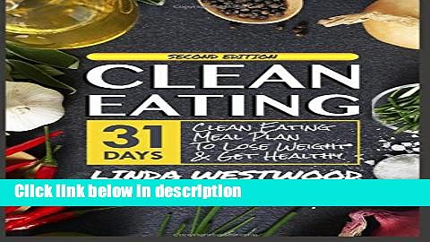 Books Clean Eating: 28-Day Clean Eating Meal Plan to Lose Weight   Get Healthy Full Online