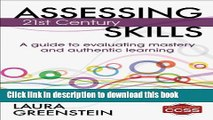 Books Assessing 21st Century Skills: A Guide to Evaluating Mastery and Authentic Learning Full