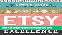 Ebook Etsy Excellence: The Simple Guide to Creating a Thriving Etsy Business Full Online