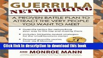 Ebook Guerrilla Networking: A Proven Battle Plan to Attract the Very People You Want to Meet Free