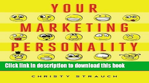 Ebook Your Marketing Personality: Marketing You Like is Marketing that Sells Full Online