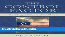 Books The Control Factor: Our Struggle to See the True Threat Full Online