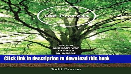 Ebook The Process: The fun and easy way to build an income stream for life Free Online