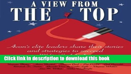 Books A View From The Top: Avon s elite leaders share their stories and strategies to succeed Free