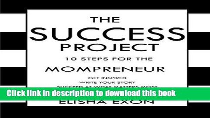 Books The Success Project: 10 Steps for the Mompreneur: Get Inspired.  Write Your Story.  Succeed
