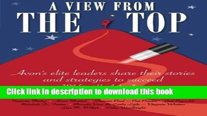 Ebook A View From The Top: Avon s elite leaders share their stories and strategies to succeed Full