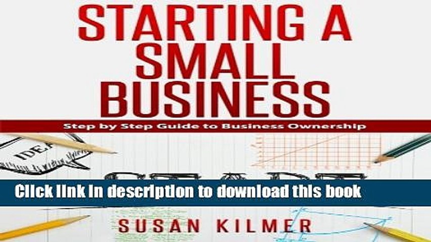 Books Step by Step Guide to Starting a Small Business Free Online