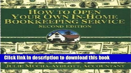 Ebook How to Open your own In-Home Bookkeeping Service 2nd Edition Full Download