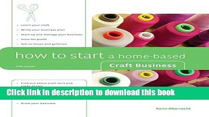 Ebook How to Start a Home-Based Craft Business, 5th (Home-Based Business Series) Full Online