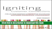 Ebook Igniting Customer Connections: Fire Up Your Company s Growth By Multiplying Customer