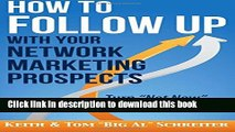 Books How to Follow Up With Your Network Marketing Prospects: Turn Not Now Into Right Now! Full