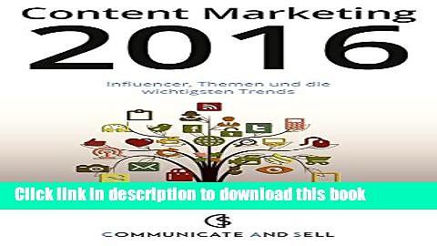 Books Content Marketing 2016: Influencer, Themen und die wichtigsten Trends (German Edition) Full