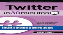 Ebook Twitter In 30 Minutes (3rd Edition): How to connect with interesting people, write great