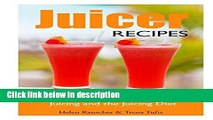 Books Juicer Recipes: A Complete Juicing Guide on Juicing and the Juicing Diet Full Online