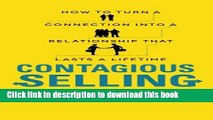 Ebook Contagious Selling: How to Turn a Connection into a Relationship that Lasts a Lifetime Free