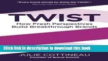 Books Twist: How Fresh Perspectives Build Breakthrough Brands Full Online