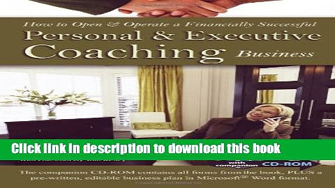 Books How To Open   Operate A Financially Successful Personal and Executive Coaching Business: