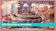 Books The Collectible Teapot   Tea Calendar 2008 Free Online