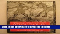 Books Trade, Transport and Society in the Ancient World: A Sourcebook Free Online