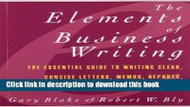Books Elements of Business Writing: A Guide to Writing Clear, Concise Letters, Mem Full Online