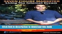 Ebook Seven Figure Marketer: Secrets How an Internet Marketer Can Work from Home and Make Money