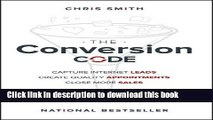 Ebook The Conversion Code: Capture Internet Leads, Create Quality Appointments, Close More Sales