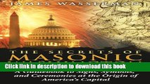 Ebook The Secrets of Masonic Washington: A Guidebook to Signs, Symbols, and Ceremonies at the