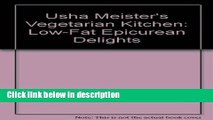 Ebook Usha Meister s Vegetarian Kitchen: Low-Fat Epicurean Delights Full Online