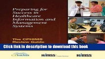 Ebook Preparing for Success in Healthcare Information and Management Systems: The CPHIMS Review