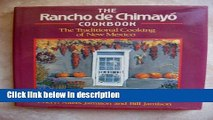 Ebook The Rancho De Chimayo Cookbook: The Traditional Cooking of New Mexico Full Online