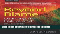 [Read PDF] Beyond Blame: Learning From Failure and Success Download Free