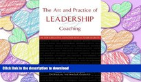 EBOOK ONLINE The Art and Practice of Leadership Coaching: 50 Top Executive Coaches Reveal Their