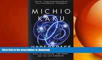 Free [PDF] Downlaod  Hyperspace: A Scientific Odyssey Through Parallel Universes, Time Warps, and
