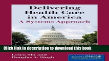 Ebook Delivering Health Care In America (Delivering Health Care in America: A Systems Approach)