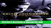 Download  Keith Johnstone: A Critical Biography  Online