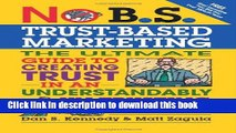 Ebook No B.S. Trust Based Marketing: The Ultimate Guide to Creating Trust in an Understandibly