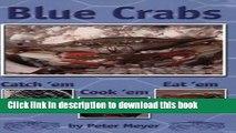 Books Blue Crabs: Catch  em, Cook  em, Eat  em Full Online