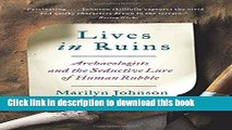 Books Lives in Ruins: Archaeologists and the Seductive Lure of Human Rubble Free Online KOMP