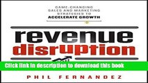 Ebook Revenue Disruption: Game-Changing Sales and Marketing Strategies to Accelerate Growth Full