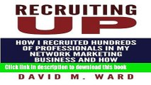 Books Recruiting Up: How I Recruited Hundreds of Professionals in my Network Marketing Business