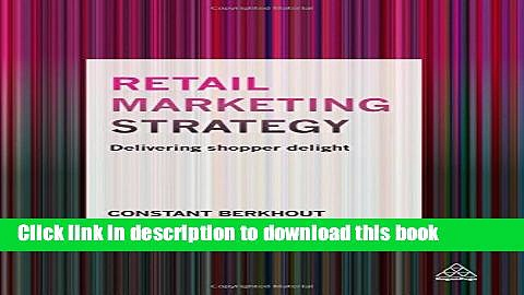 Books Retail Marketing Strategy: Delivering Shopper Delight Free Download