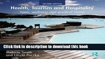 [Read PDF] Health, Tourism and Hospitality: Spas, Wellness and Medical Travel Ebook Free
