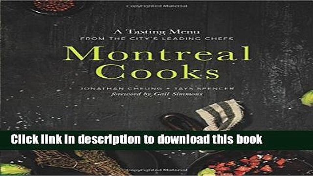 Ebook Montreal Cooks: A Tasting Menu from the City s Leading Chefs Full Online