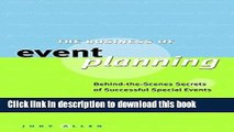 Books The Business of Event Planning: Behind-the-Scenes Secrets of Successful Special Events Full