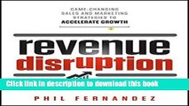 Ebook Revenue Disruption: Game-Changing Sales and Marketing Strategies to Accelerate Growth Free