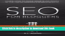 Books SEO for Bloggers: Learn How to Rank your Blog Posts at the Top of Google s Search Results