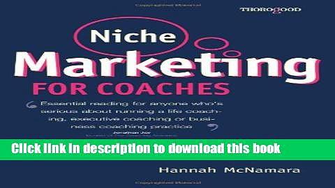 Books Niche Marketing for Coaches: A Practical Handbook for Building a Life Coaching, Executive